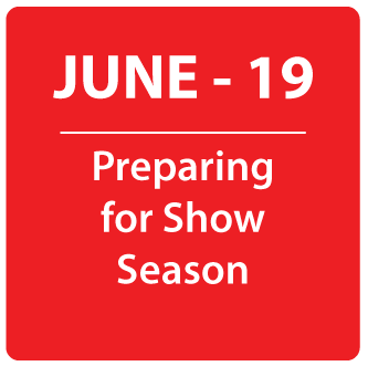 June- Preparing for Show Season
