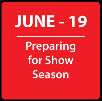 June- Preparing for Show Season